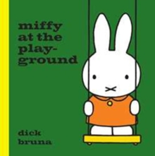 Miffy at the Playground, Hardback