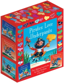 The Underpants Board Book slipcase : includes Aliens Love Underpants; Dinosaurs Love Underpants and Pirates Love Underpants, Hardback
