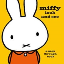 Miffy Look and See : A Peep Through Book, Hardback