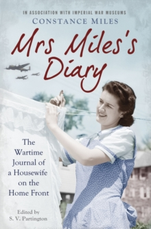 Mrs Miles's Diary : The Wartime Journal of a Housewife on the Home Front, Paperback