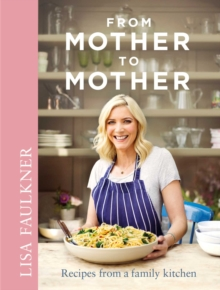 From Mother to Mother : Recipes from a Family Kitchen, Hardback