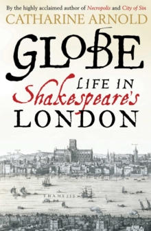 Globe : Life in Shakespeare's London, Paperback