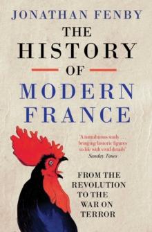 The History of Modern France : From the Revolution to the War with Terror, Paperback