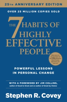 The 7 Habits of Highly Effective People : Powerful Lessons in Personal Change, Paperback Book