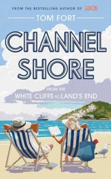 The Channel Shore : From the White Cliffs to Land's End, Hardback