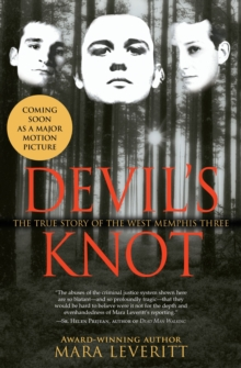 Devil's Knot : The True Story of the West Memphis Three, Paperback