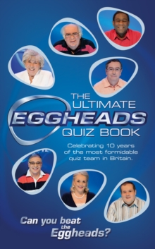 The Ultimate Eggheads Quiz Book, Hardback