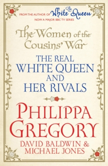 The Women of the Cousins' War : The Real White Queen and Her Rivals, Paperback