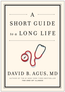 A Short Guide to a Long Life, Hardback