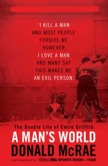 A Man's World : The Double Life of Emile Griffith, Hardback