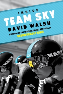 Inside Team Sky : The Inside Story of Team Sky and their Challenge for the 2013 Tour de France, Paperback
