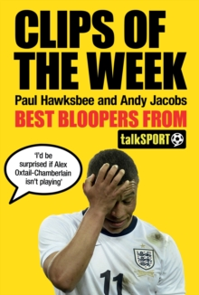 Clips of the Week : Best Bloopers from talkSPORT, Hardback