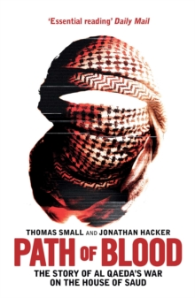 Path of Blood : The Story of Al Qaeda's War on Saudi Arabia, Paperback
