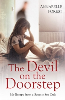 The Devil on the Doorstep : My Escape from a Satanic Sex Cult, Paperback