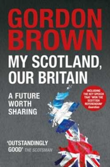 My Scotland, Our Britain : A Future Worth Sharing, Paperback