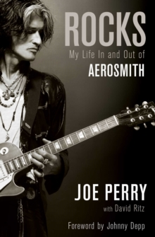 Rocks : My Life in and Out of Aerosmith, Paperback