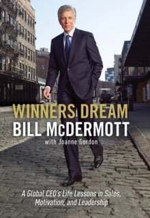 Winners Dream : Lessons from Corner Store to Corner Office, Hardback Book