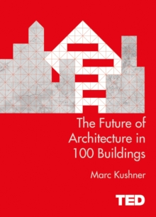 The Future of Architecture in 100 Buildings, Hardback