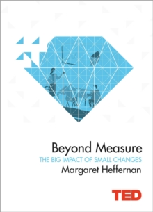 Beyond Measure : The Big Impact of Small Changes, Hardback Book