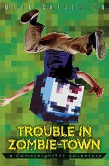 Trouble in Zombie Town: a Gameknight999 Adventure, Paperback