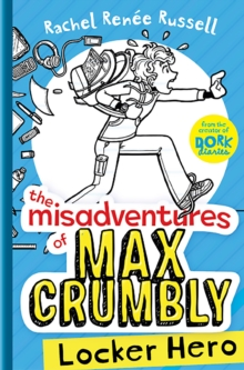The Misadventures of Max Crumbly : Locker Hero No. 1, Hardback Book