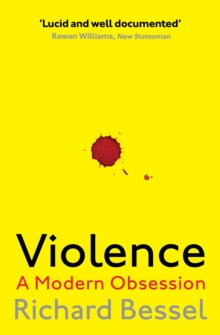 Violence : A Modern Obsession, Paperback Book
