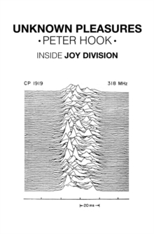 Unknown Pleasures : Inside Joy Division, Paperback