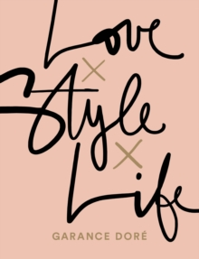 Love x Style x Life, Paperback