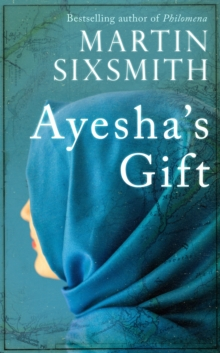 Ayesha's Gift : A Daughter's Search for the Truth About Her Father, Hardback