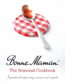 Bonne Maman: the Seasonal Cookbook, Paperback