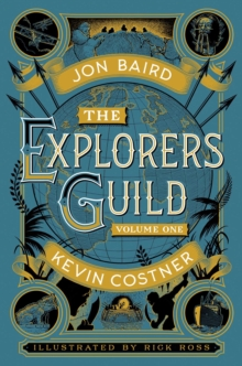 The Explorers' Guild : Volume One: A Passage to Shambhala, Hardback