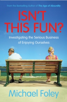 Isn't This Fun? : Investigating the Serious Business of Enjoying Ourselves, Paperback