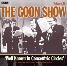 Goon Show : Well Known in Concentric Circles Volume 30, CD-Audio