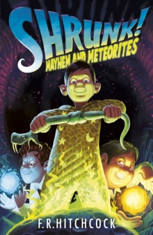 Mayhem and Meteorites: A Shrunk! Adventure, Paperback