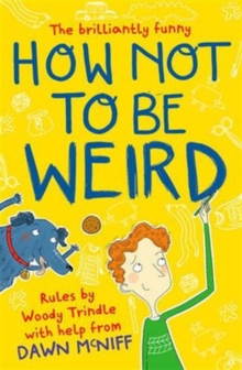 How Not to be Weird, Paperback Book