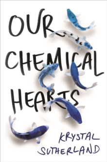 Our Chemical Hearts, Paperback