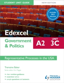 Edexcel A2 Government & Politics Student Unit Guide New Edition: Unit 3C Updated: Representative Processes in the USA, Paperback Book
