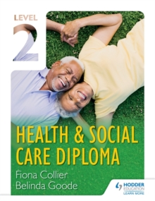 Level 2 Health & Social Care Diploma : Level 2, Paperback