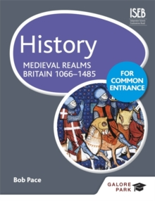 History for Common Entrance: Medieval Realms Britain 1066-1485, Paperback