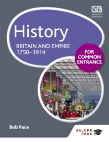 History for Common Entrance: Britain and Empire 1750-1914, Paperback