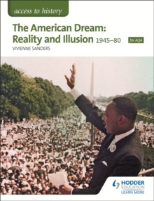 The Access to History: The American Dream: Reality and Illusion, 1945-1980 for AQA, Paperback