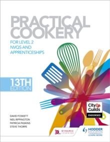 Practical Cookery, 13th Edition for Level 2 NVQS and Apprenticeships : Level 2, Hardback Book