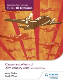 Access to History for the IB Diploma: Causes and Effects of 20th-Century Wars, Paperback
