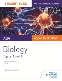 AQA AS/A Level Year 1 Biology Student Guide: Topics 1 and 2 : 1, Paperback