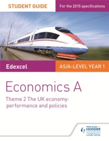 Edexcel Economics A Student Guide: Theme 2 the UK Economy - Performance and Policies, Paperback