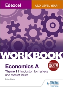 Edexcel A-Level/AS Economics a Theme 1 Workbook: Introduction to Markets and Market Failure, Paperback Book