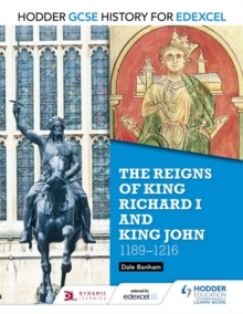 Hodder GCSE History for Edexcel: The Reigns of King Richard I and King John, 1189-1216, Paperback