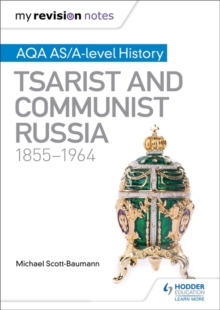 My Revision Notes: AQA AS/A-Level History: Tsarist and Communist Russia, 1855-1964, Paperback Book