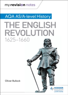My Revision Notes: AQA AS/A-Level History: The English Revolution, 1625-1660, Paperback Book
