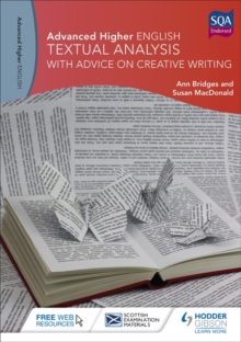 Advanced Higher English: Textual Analysis (with Advice on Creative Writing), Paperback Book